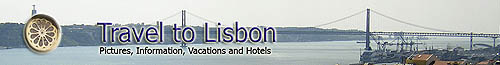 Travel to Lisbon Portugal - Picture Gallery, Hotels, Information, Maps